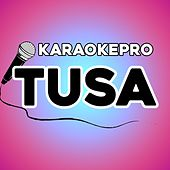 Tusa (Instrumental Version) von Karaoke Pro (1)