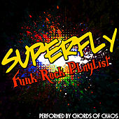 Superfly: Funk Rock Playlist di Chords Of Chaos