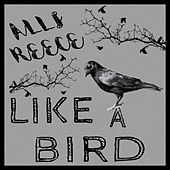 Like A Bird de Alli Reece