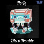 Disco Trouble by Hole
