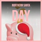 Northern Santa Day de The Swan Silvertones, The Ventures, Brook Benton, Doris Day, Harry Simeone, Dickie Valen, Gracie Fields, Mahalia Jackson, Brenda Lee, Rosemary Clooney