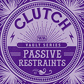 Passive Restraints (Weathermaker Vault Series) de Clutch