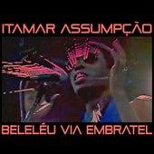 Beleléu Via Embratel by Itamar Assumpção