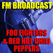 FM Broadcast Foo Fighters & Red Hot Chili Peppers by Foo Fighters