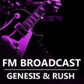 FM Broadcast Genesis & Rush von Genesis