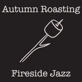 Autumn Roasting Fireside Jazz von Various Artists