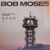 Falling into Focus (Live 2020) by Bob Moses