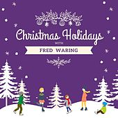 Christmas Holidays with Fred Waring von Fred Waring