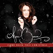 Come Back This Christmas - Single by Alyssa Bonagura
