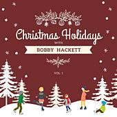 Christmas Holidays with Bobby Hackett, Vol. 1 von Bobby Hackett