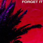 Forget It by Low K