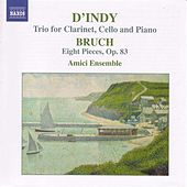 Bruch: 8 Pieces, Op. 83 / Indy: Clarinet Trio, Op. 29 by Amici Ensemble