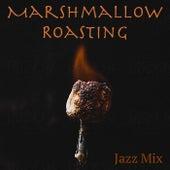 Marshmallow Roasting Jazz Mix von Various Artists
