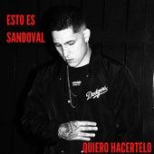 QUIERO HACERTELO de Esto Es Sandoval