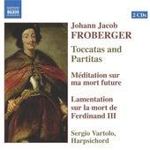 Froberger: Toccatas and Partitas / Meditation / Lamentation On the Death of Ferdinand Iii by Sergio  Vartolo