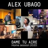 Dame tu aire (Home Session 2020) de Alex Ubago