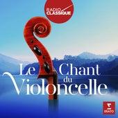 Le chant du violoncelle (Radio Classique) de Various Artists