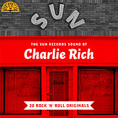 The Sun Records Sound of Charlie Rich (20 Rock 'n' Roll Classics) von Charlie Rich