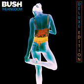 The Kingdom (Deluxe) de Bush