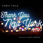 Thank You, New York (2020) [feat. Gaby Moreno] by Chris Thile