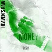 Money by Heaven's Raw