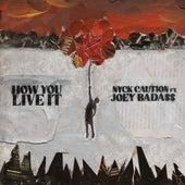 How You Live It (feat. Joey Bada$$) de Nyck Caution