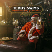 Please Come Home for Christmas by Teddy Swims