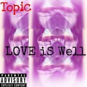 Love iS Well von Topic
