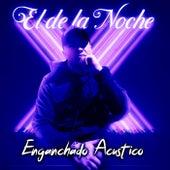 Enganchado (Acoustic Version) de De La Noche