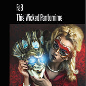 This Wicked Pantomime by Fab