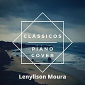 Clássicos: Piano Cover by Lenyllson Moura