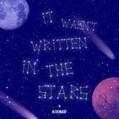 It Wasn't Written in the Stars by Kixibee