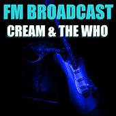 FM Broadcast Cream & The Who von Cream