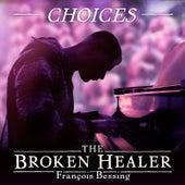 Choices (The Broken Healer) von François Bessing