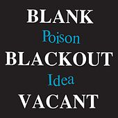 Blank Blackout Vacant (Deluxe Reissue) von Poison Idea