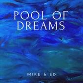 Pool of Dreams by MIKE