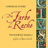 Die Farbe der Rache - Tintenwelt, Band 4 (Ungekürzt) von Cornelia Funke