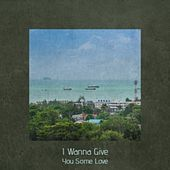 I Wanna Give You Some Love de Various Artists