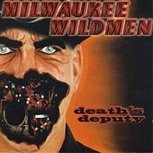 Death's Deputy by Milwaukee Wildmen