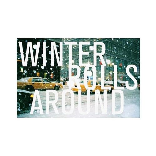 Winter Rolls Around - Single by Action Item