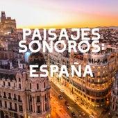 Paisajes Sonoros: España de Various Artists