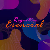 Reguetón Esencial by Various Artists