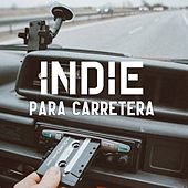 Indie Para Carretera by Various Artists