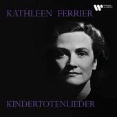 Mahler: Kindertotenlieder von Kathleen Ferrier