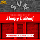 The Sun Records Sound of Sleepy LaBeef (30 Rockabilly Revival Greats) fra Sleepy LaBeef
