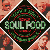Soul Food (Remixes) by Goodie Mob