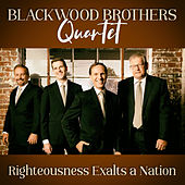 Righteousness Exalts A Nation by Blackwood Brothers Quartet