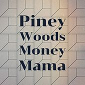 Piney Woods Money Mama by Various Artists
