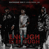 Enough is Enough (feat. Lethal Bizzle & Jme) by BackRoad Gee