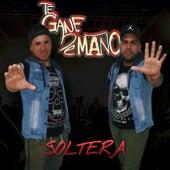 Soltera von Te Gane De Mano